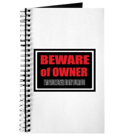 Beware of Owner Bulldog Journal