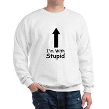 I'm With Stupid Sweatshirt