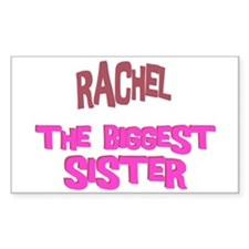 Rachel - The Biggest Sister Rectangle Decal
