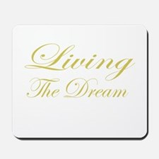 Living the Dream Gold Mousepad