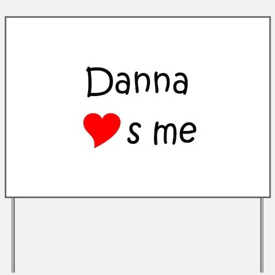 Cute Danna Yard Sign