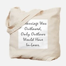 If marriage was outlawed... Tote Bag