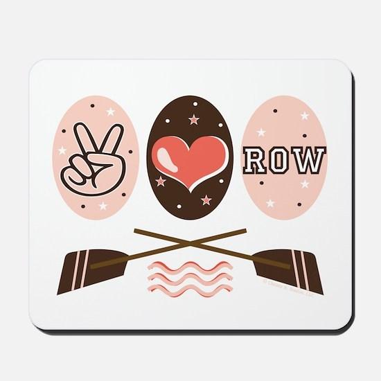 Peace Love Row Crew Mousepad