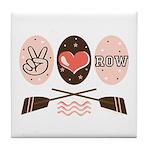 Peace Love Row Crew Tile Coaster