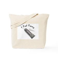 I Feel Funny Tote Bag