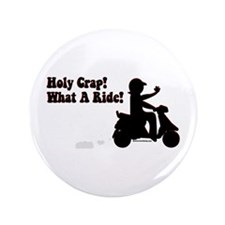 """Holy Crap It's a Scooter 3.5"""" Button"""