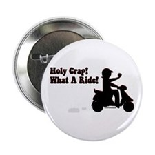 "Holy Crap It's a Scooter 2.25"" Button"