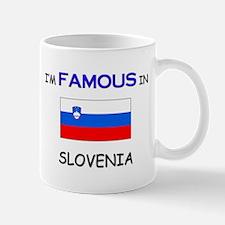 I'd Famous In SLOVENIA Mug