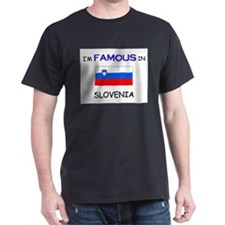 I'd Famous In SLOVENIA T-Shirt