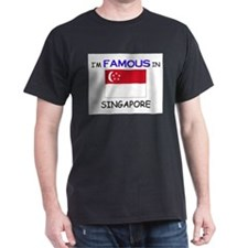I'd Famous In SINGAPORE T-Shirt