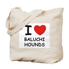 I love BALUCHI HOUNDS Tote Bag