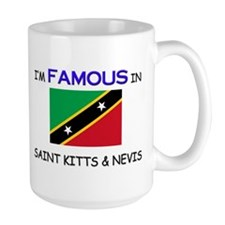 I'd Famous In SAINT KITTS & NEVIS Mug