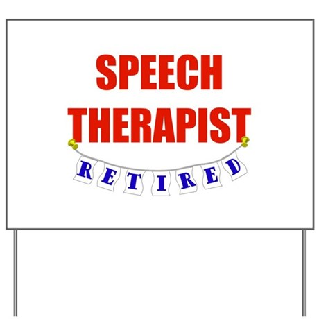Retired Speech Therapist Yard Sign