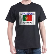 I'd Famous In PORTUGAL T-Shirt