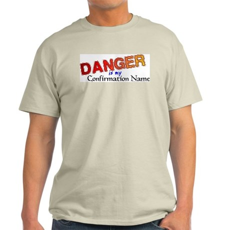 Danger Confirmation Name Light T-Shirt