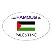 I'd Famous In PALESTINE Oval Decal