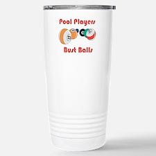 Pool Players Bust Balls Stainless Steel Travel Mug
