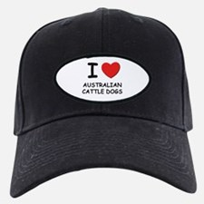 I love AUSTRALIAN CATTLE DOGS Baseball Hat