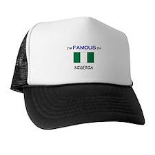 I'd Famous In NIGERIA Trucker Hat