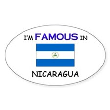 I'd Famous In NICARAGUA Oval Decal