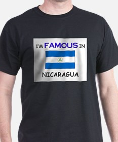 I'd Famous In NICARAGUA T-Shirt