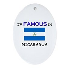 I'd Famous In NICARAGUA Oval Ornament