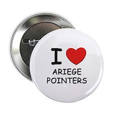 "I love ARIEGE POINTERS 2.25"" Button"