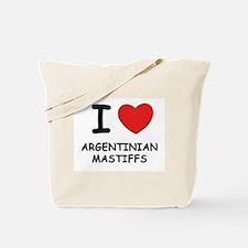 I love ARGENTINIAN MASTIFFS Tote Bag