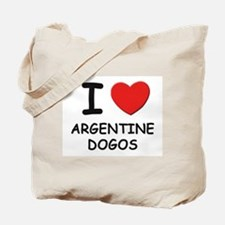 I love ARGENTINE DOGOS Tote Bag