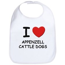 I love APPENZELL CATTLE DOGS Bib