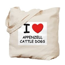 I love APPENZELL CATTLE DOGS Tote Bag
