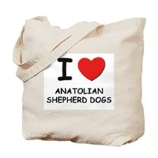 I love ANATOLIAN SHEPHERD DOGS Tote Bag