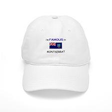 I'd Famous In MONTSERRAT Baseball Cap