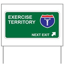 Exercise Territory Yard Sign