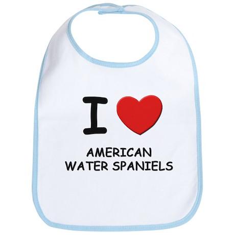 I love AMERICAN WATER SPANIELS Bib