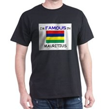 I'd Famous In MAURITIUS T-Shirt