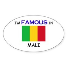 I'd Famous In MALI Oval Decal