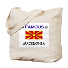 I'd Famous In MACEDONIA Tote Bag