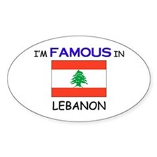 I'd Famous In LEBANON Oval Decal