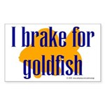 I brake for goldfish. Rectangle Sticker