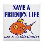 Save a life... dechlorinator. Tile Coaster