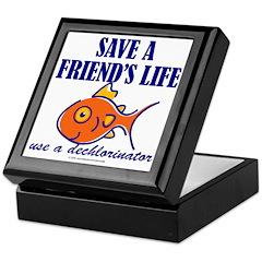 Save a life... dechlorinator. Keepsake Box