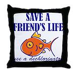 Save a life... dechlorinator. Throw Pillow