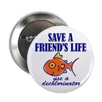 Save a life... dechlorinator. Button