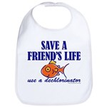 Save a life... dechlorinator. Bib