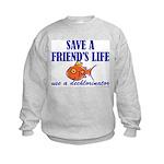 Save a life... dechlorinator. Kids Sweatshirt