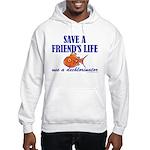 Save a life... dechlorinator. Hooded Sweatshirt
