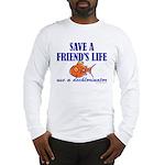 Save a life... dechlorinator. Long Sleeve T-Shirt