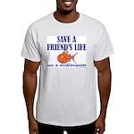 Save a life... dechlorinator. Ash Grey T-Shirt