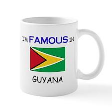 I'd Famous In GUYANA Mug